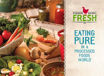 Farm Girl Fresh - Eating Pure in a Processed Foods World